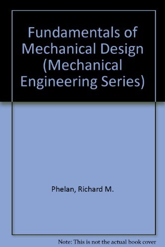 Fundamentals of Mechanical Design (Mechanical Engineering).