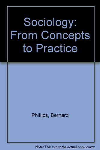 Sociology: From Concepts to Practice (0070497877) by Bernard Phillips