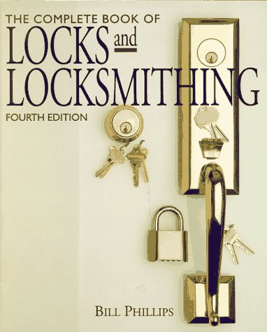 The Complete Book of Locks and Locksmithing.: Phillips, Bill.