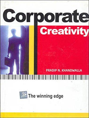 Corporate Creativity: The Winning Edge: Pradip Khandwalla