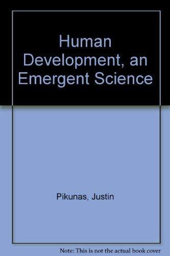 HUMAN DEVELOPMENT, AN EMERGENT SCIENCE: AN EMERGENT: Justin Pikunas