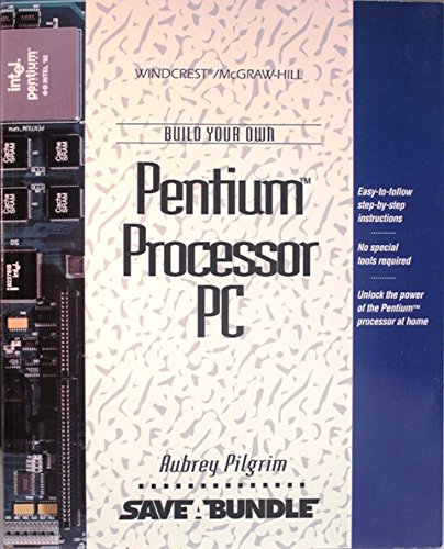 9780070501645: Build Your Own Pentium Processor PC (Save a Bundle)