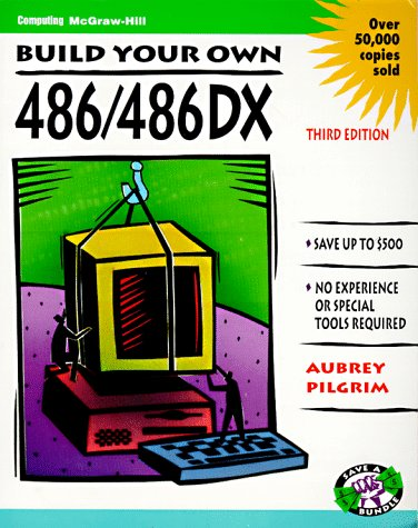 9780070501829: Build Your Own 486/486DX and Save a Bundle