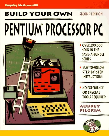 9780070501843: Build Your Own Pentium Processor PC and Save a Bundle