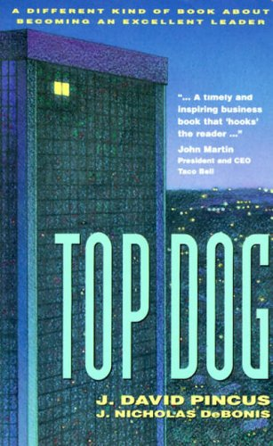 9780070501881: Top Dog: A Different Kind of Book About Becoming an Excellent Leader