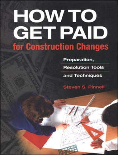 9780070502291: How to Get Paid for Construction Changes: Preparation and Resolution Tools and Techniques