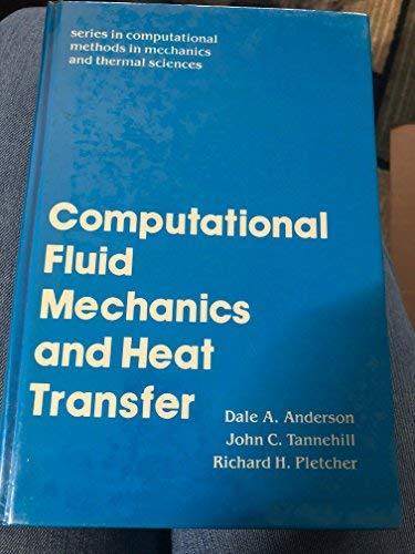 Computational Fluid Mechanics and Heat Transfer (Series: Dale A. Anderson;