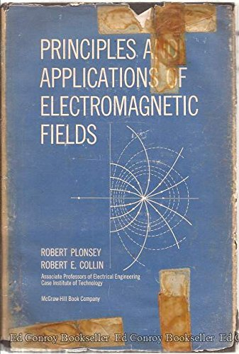 Principles and Applications of Electromagnetic Fields: Robert E. Plonsey-Collin