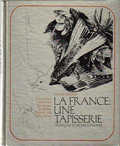 La France: Une Tapisserie Français et Francophonie: Politzer, Robert; Abel,