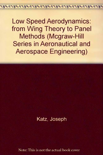 9780070504462: Low Speed Aerodynamics: from Wing Theory to Panel Methods (Mcgraw-Hill Series in Aeronautical and Aerospace Engineering)