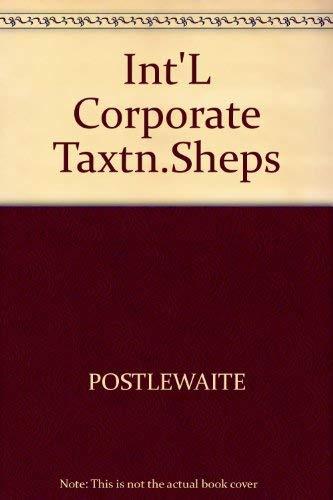 9780070505377: Int'L Corporate Taxtn.Sheps