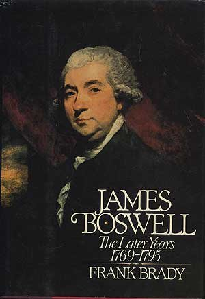 JAMES BOSWELL: The Later Years, 1769-1795: Brady, Frank