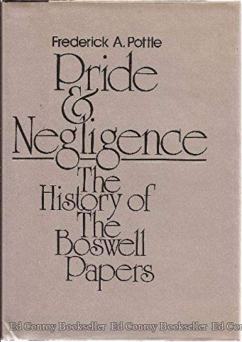 9780070505643: Pride and Negligence: The History of the Boswell Papers (The Yale Editions of the Private Papers of James Boswell, Research Edition)
