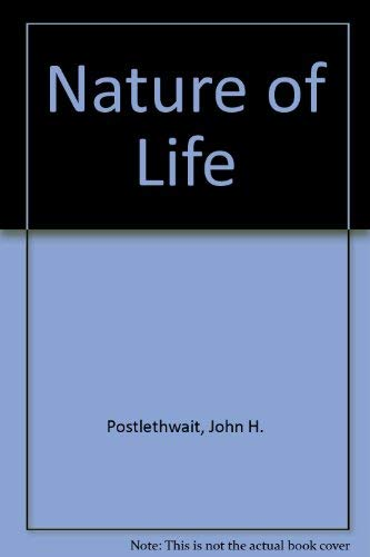 The Nature of Life: John H. Postlethwait;