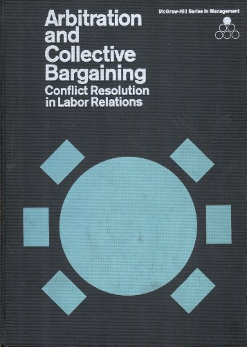9780070506732: Arbitration and Collective Bargaining: Conflict Resolution in Labour Relations