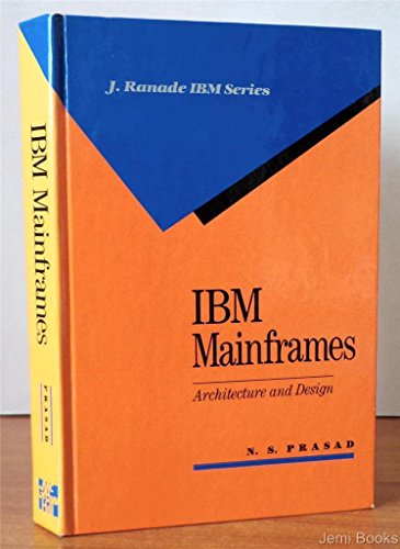 9780070506862: I. B. M. Mainframes: Architecture and Design (J. Ranade IBM series)