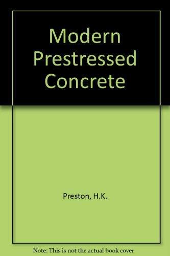 Modern Prestressed Concrete: Preston, H. Kent