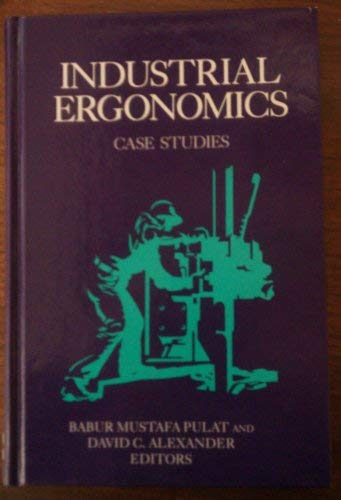 Industrial Ergonomics: Case Studies (Advanced Science &: Pulat, Babur Mustafa;