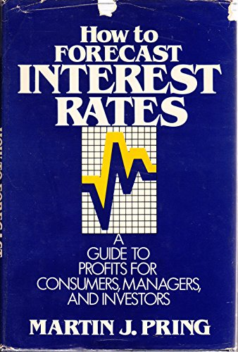 9780070508651: How to Forecast Interest Rates: Guide to Profits for Consumers, Managers and Investors