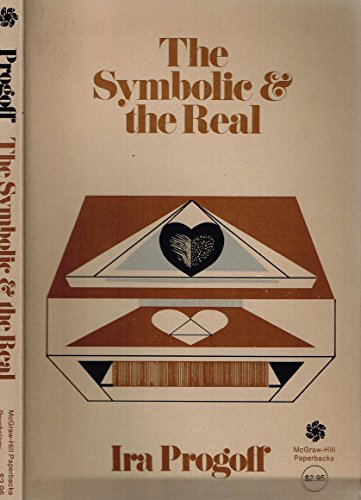 9780070508927: The Symbolic and the Real: A New Psychological Approach to the Fuller Experience of Personal Existence