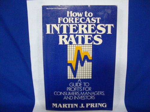9780070509177: How to Forecast Interest Rates: Guide to Profits for Consumers, Managers and Investors