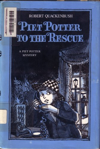 Piet Potter to the Rescue (A Piet Potter mystery): Quackenbush, Robert M.