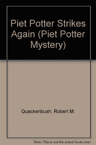 Piet Potter Strikes Again (Piet Potter Mystery) (0070510245) by Quackenbush, Robert M.