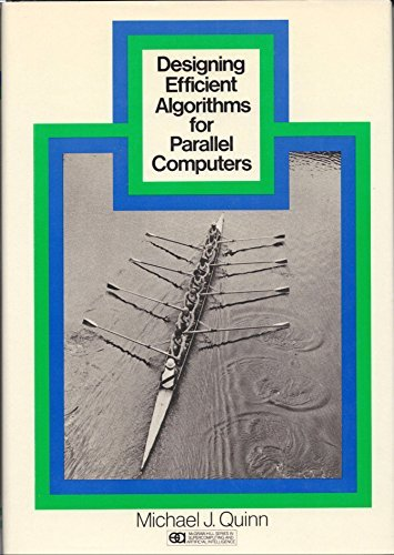 9780070510715: Designing Efficient Algorithms for Parallel Computers (Mcgraw-Hill Series in Supercomputing and Artificial Intelligence)