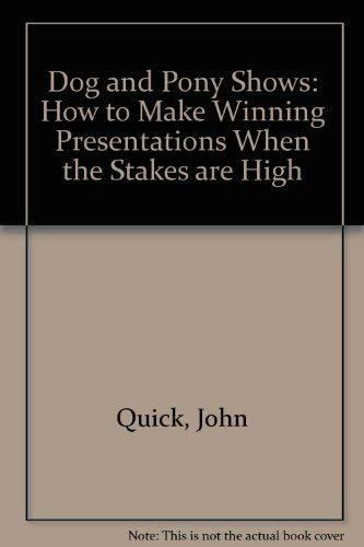 9780070510784: Dog & Pony Shows: How to Make Winning Presentations When the Stakes Are High