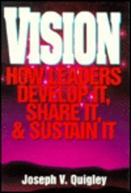 Vision: How Leaders Develop It, Share It, and Sustain It