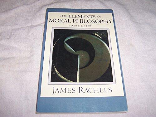 The Elements of Moral Philosophy: Rachels, James