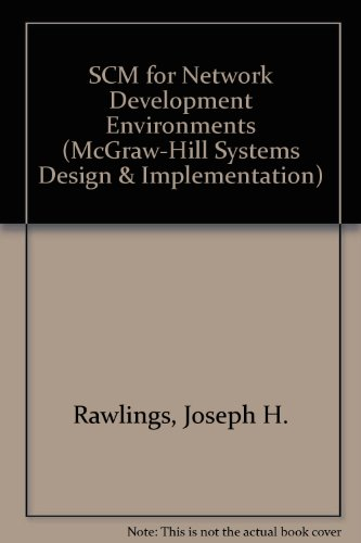 9780070511019: Scm for Network Development Environments (Mcgraw-Hill Systems Design and Implementation Series)