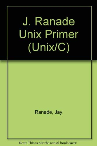 9780070511415: The J. Ranade Unix Primer (Unix/C)