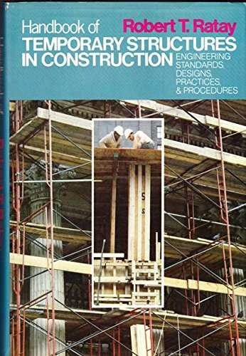 9780070512115: Handbook of Temporary Structures in Construction: Engineering Standards, Designs, Practices, & Procedures