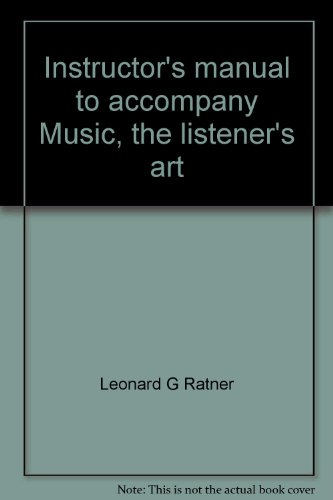 9780070512221: Instructor's manual to accompany Music, the listener's art