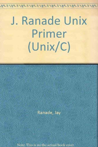 9780070512498: The J. Ranade Unix Primer (Unix/C)