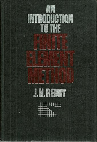 An Introduction to the Finite Element Method: Reddy, J.N.