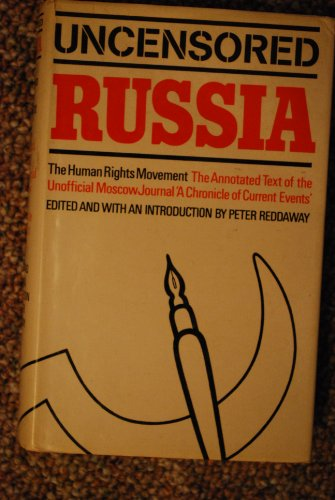9780070513549: Uncensored Russia: protest and dissent in the Soviet Union;: The unofficial Moscow journal, a Chronicle of current events