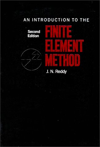 An Introduction To The Finite Element Method {SECOND EDITION}: Reddy, J.N.