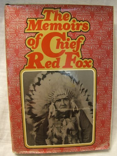 THE MEMOIRS OF CHIEF RED FOX: Chief Red Fox; (Cash Asher, Editor)