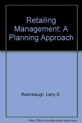 Retailing Management: A Planning Approach: Redinbaugh, Larry D.