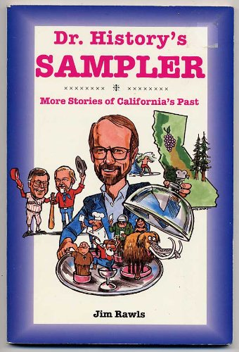 Dr History's Sampler: More Stories of California's: Rawls, Jim; Nelson,