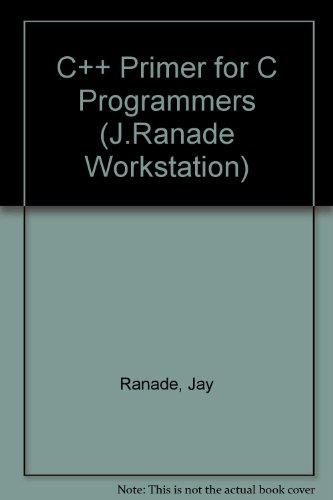 9780070514874: C++ Primer for C Programmers (J. Ranade Workstation Series)