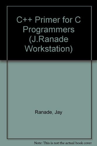 9780070514874: C++ Primer for C Programmers (J. Ranade Workstation Series)