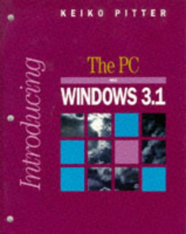 9780070515840: Introducing the PC and Windows 3.1