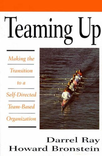 9780070516465: Teaming Up: Making the Transition to a Self-Directed, Team-Based Organization