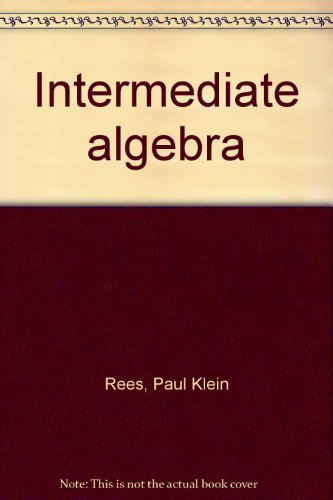 Intermediate algebra: Paul Klein Rees