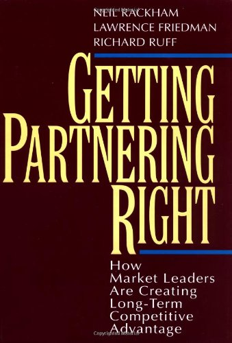 9780070517820: Getting Partnering Right: How Market Leaders Are Creating Long-Term Competitive Advantage
