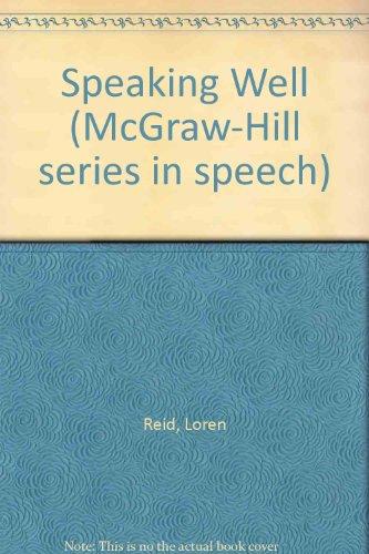 9780070517837: Speaking well (McGraw-Hill series in speech)