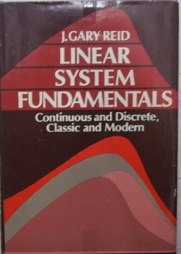 9780070518087: Linear System Fundamentals: Continuous and Discrete, Classic and Modern